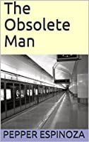 The Obsolete Man