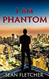 I Am Phantom (I am Phantom #1)