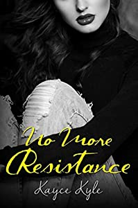 No More Resistance: Soul Shifterz MC Book 2