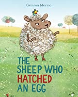 The Sheep Who Hatched an Egg