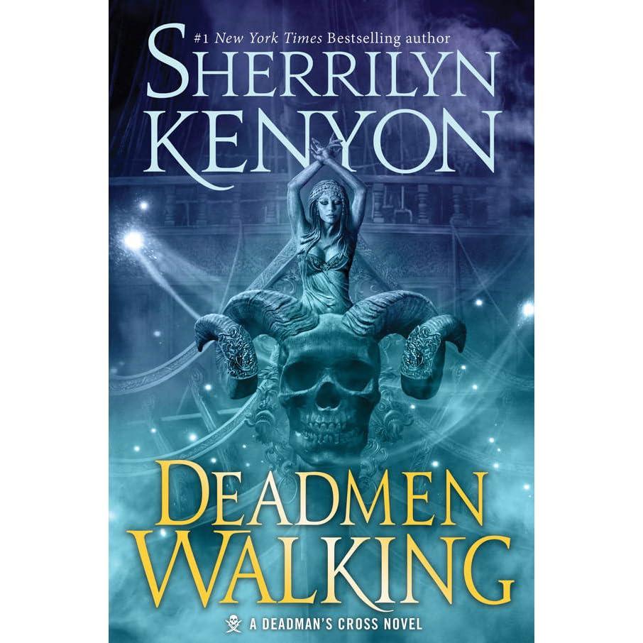 Deadmen Walking (deadman's Cross, #1) By Sherrilyn Kenyon €� Reviews,  Discussion, Bookclubs, Lists