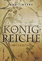 Ungekrönt (Die Legende der vier Königreiche, #1)