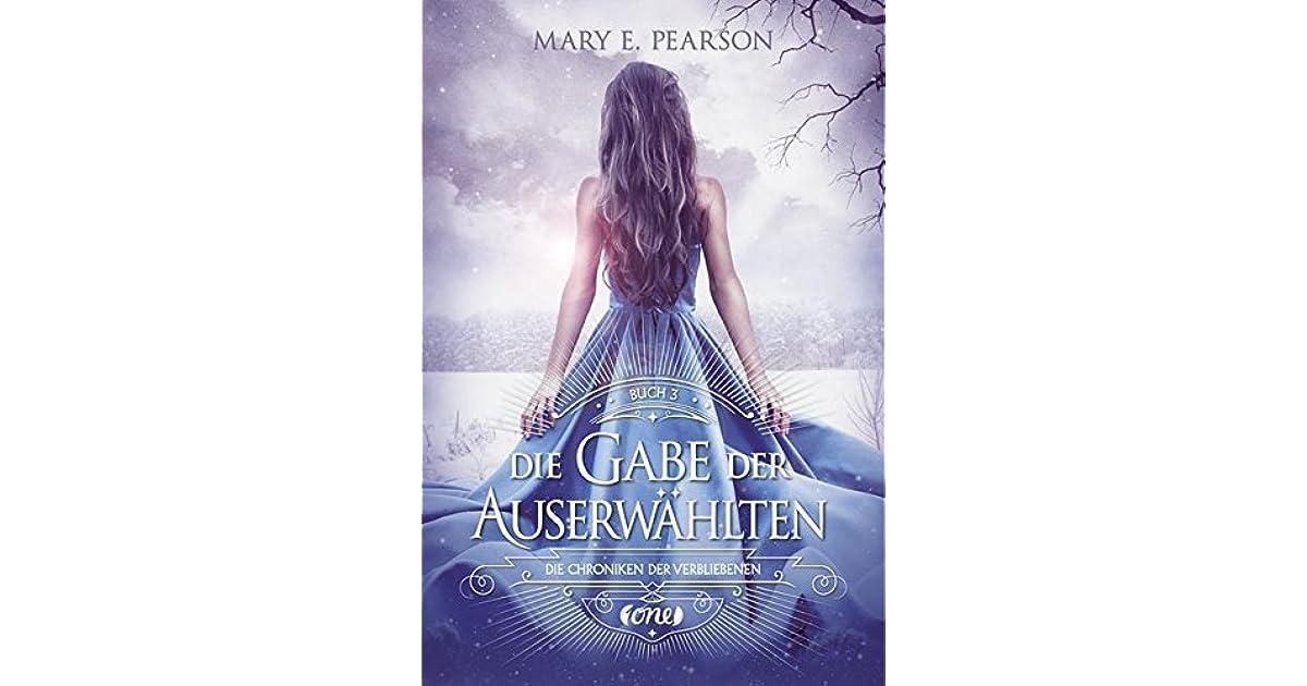 Die Gabe der Auserwählten by Mary E. Pearson