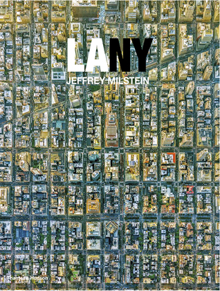 LA NY: Aerial Photographs of Los Angeles and New York