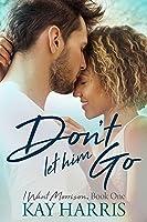 Don't Let Him Go (I Want Morrison #1)