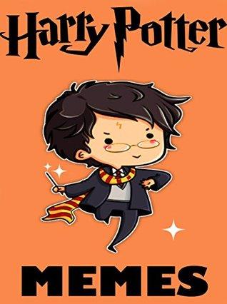 HARRY POTTER: New Funny Harry Potter Memes & Jokes Books 2017 - Memes Free, Memes Xl, Funniest Memes, Dank Memes: Minecraft Memes, Memes for Kids, Minecraft ... Handbook, Minecraft Building, Pikachu Books