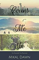 Count Me In (An Emerald City Romance) (Volume 1)