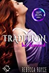 Tradition Be Damned (Last Hope, #1)