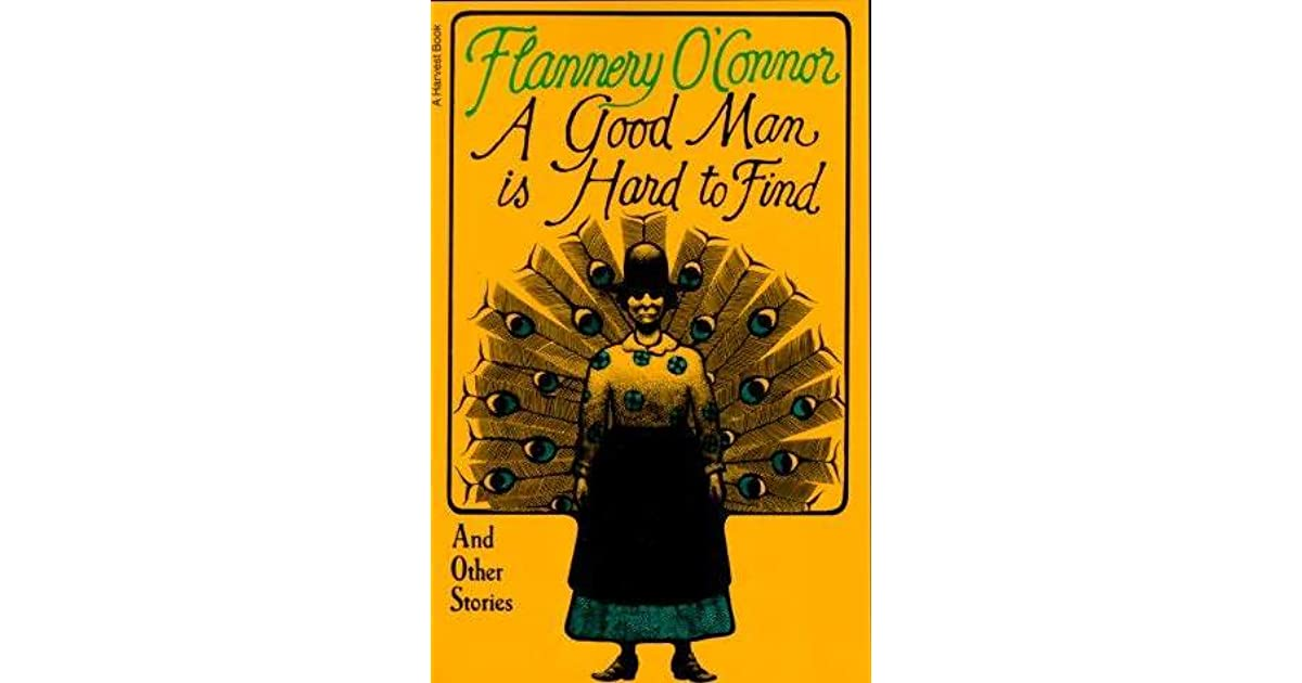 an analysis of flannery oconnors short story a good man is hard to find The one in flannery o'connor's short story 'a good man is hard to find' a good man and kills her himself to find by flannery o'connor: summary & analysis.