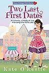 Two Last First Dates (Cozy Cottage Café, #2)