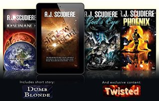 Stand Alone Novels by A.J. Scudiere: Resonance, The Shadow Constant, God's Eye, Phoenix, Dumb Blonde, Twisted (Stand Alone Suspense)
