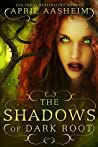 The Shadows of Dark Root (The Daughters of Dark Root #5)