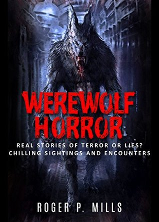 Werewolf Horror: Real Stories Of Terror Or Lies? Chilling