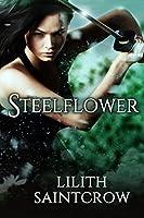 Steelflower (The Steelflower Chronicles Book 1)