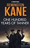 One Hundred Years Of Tanner (Tanner #19)