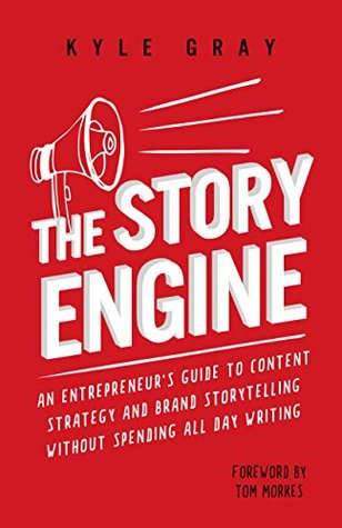 The Story Engine by Kyle   Gray