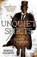 Unquiet Spirits: Whisky, Ghosts, Murder (Sherlock Holmes Adventures, #2)