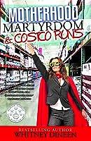 Motherhood Martyrdom  Costco Runs