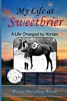 My Life at Sweetbrier: A Life Changed by Horses