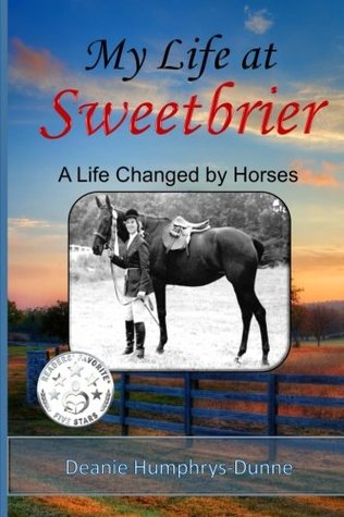 My Life at Sweetbrier by Deanie Humphrys-Dunne