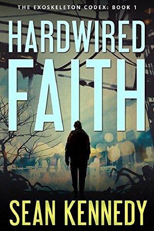 Hardwired Faith (The Exoskeleton Codex #1)
