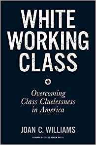 White Working Class Overcoming Class Cluelessness in America