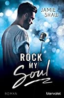 Rock my Soul (The Last Ones to Know, #3)