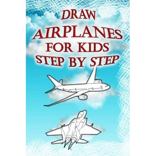 Draw Airplanes For Kids Step By Step How To Draw Jets Aircrafts