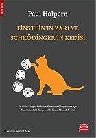 Einstein'ın Zarı ve Schrödinger'in Kedisi İki Dahi Fiziğin Kuramını Oluşturmak İçin Kuantum'daki Rastgelelikle Nasıl Mücadele Etti