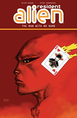 Resident Alien Volume 4 by Peter Hogan