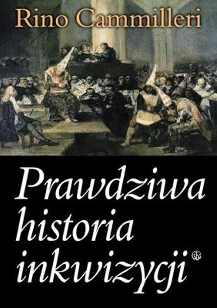 Prawdziwa historia inkwizycji
