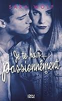 Je te hais... passionnément (Lovely Vicious, #1)
