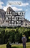 All the Way My Savior Leads (Orphans of the West #2)