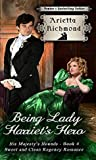 Being Lady Harriet's Hero (His Majesty's Hounds #4)