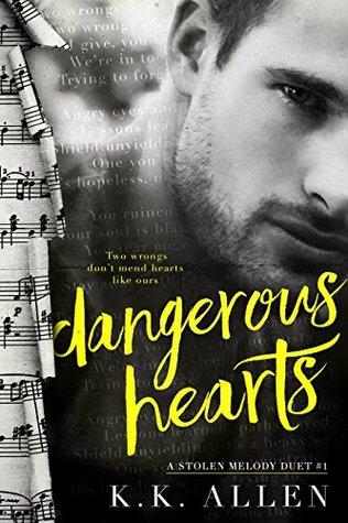 Dangerous Hearts (A Stolen Melody Duet, #1)