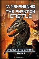 The Phantom Castle (The Way of the Shaman, #4)