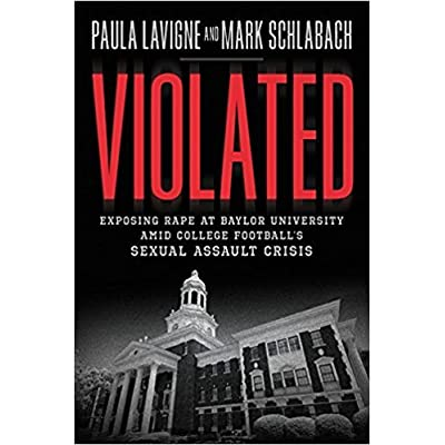 Violated: Exposing Rape at Baylor University amid College