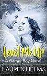 Level Me Up (Gamer Boy, #1)