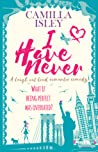 I Have Never by Camilla Isley
