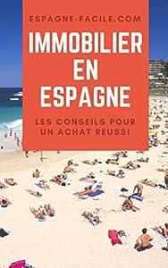 Immobilier en Espagne : les conseils pour un achat réussi