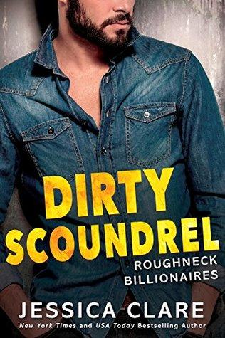 Dirty Scoundrel (Roughneck Billionaires, #2)