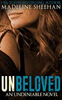 Unbeloved (Undeniable, #4)