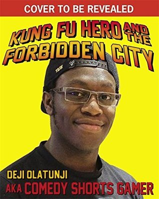 Kung Fu Hero and The Forbidden City: A ComedyShortsGamer Graphic Novel