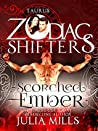 Scorched Ember: Taurus (The Guardians of the Zodiac, #2; Zodiac Shifters, #13)
