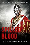 Spilled Blood (Clay Warrior Stories, #2)