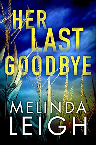 Her Last Goodbye (Morgan Dane B - Melinda Leigh