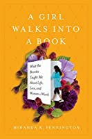 A Girl Walks into a Book: What the Brontës Taught Me about Life, Love, and Women's Work