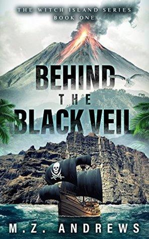 Behind the Black Veil by M.Z. Andrews