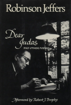 Dear Judas and Other Poems, Jeffers, Robinson