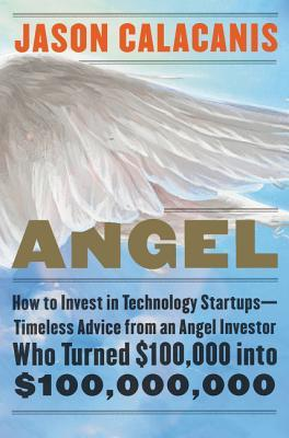 Angel: How to Invest in Technology Startups—Timeless Advice